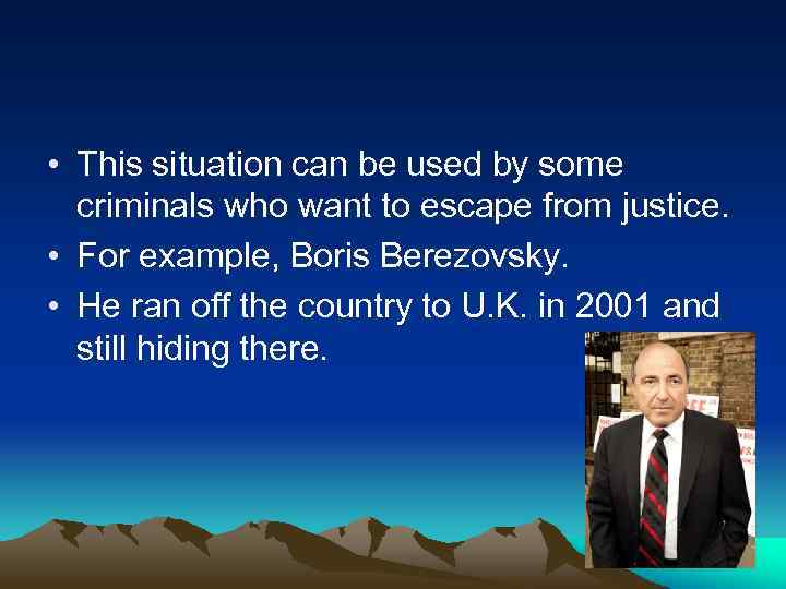 • This situation can be used by some criminals who want to escape