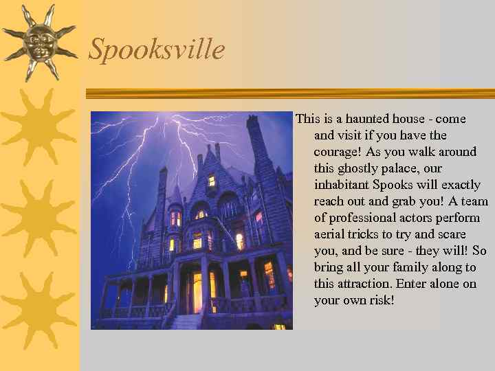 Spooksville This is a haunted house - come and visit if you have the