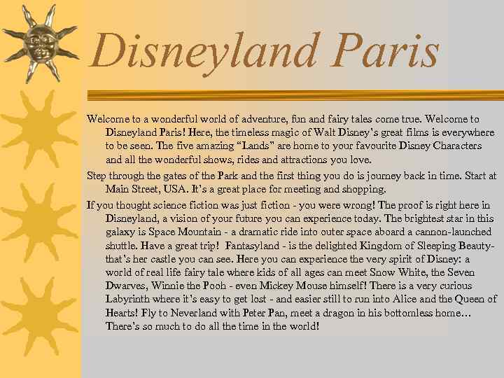 Disneyland Paris Welcome to a wonderful world of adventure, fun and fairy tales come