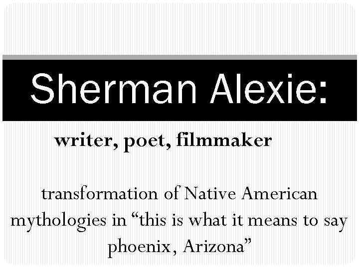 thesis statement for this is what it means to say phoenix arizona Explain the title what does it mean check out the analysis section in the gradesaver link below: asked by nya a #574507 answered by aslan.