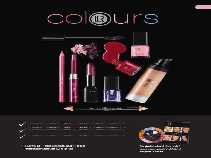 35 * Lo sapevate già ? !: I minerali sono fondamentali per il make-up.