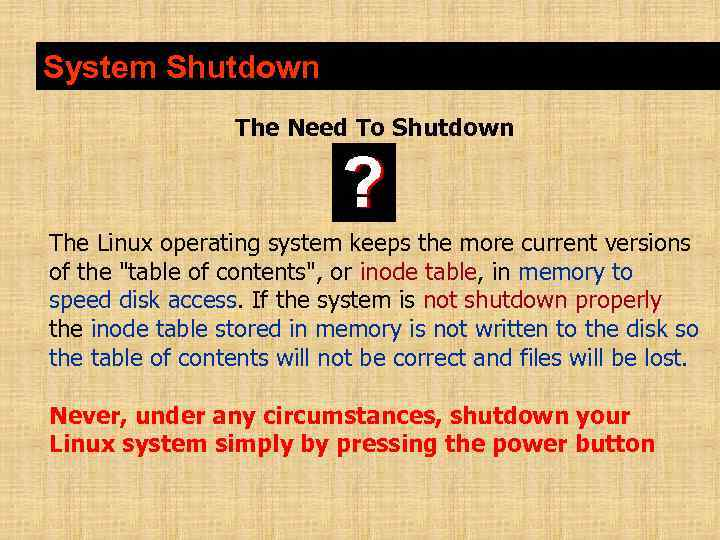 System Shutdown The Need To Shutdown The Linux operating system keeps the more current