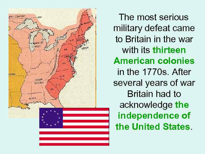 The most serious military defeat came to Britain in the war with its thirteen