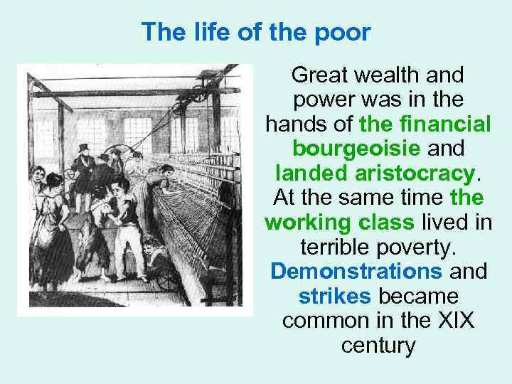 The life of the poor Great wealth and power was in the hands of