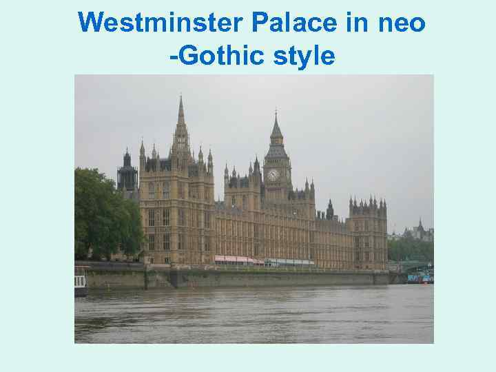 Westminster Palace in neo -Gothic style