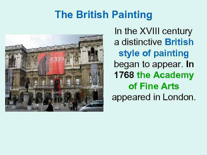 The British Painting In the XVIII century a distinctive British style of painting began