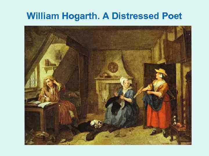 William Hogarth. A Distressed Poet