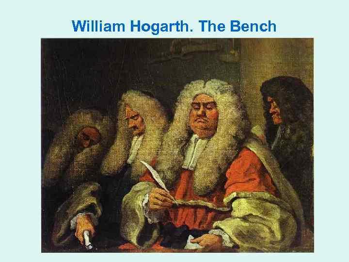William Hogarth. The Bench