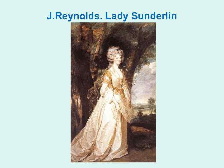 J. Reynolds. Lady Sunderlin