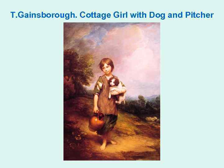 T. Gainsborough. Cottage Girl with Dog and Pitcher
