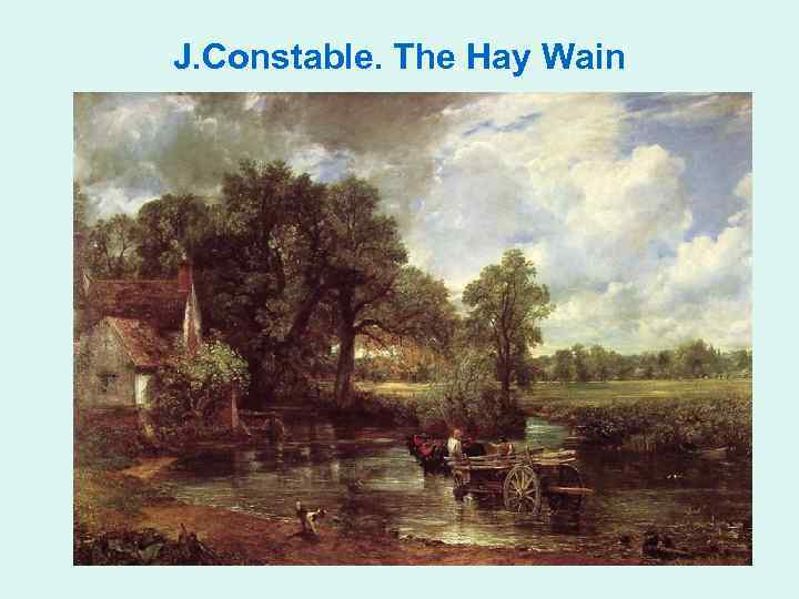 J. Constable. The Hay Wain