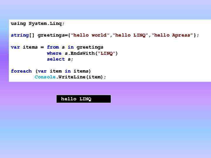 using System. Linq; string[] greetings={