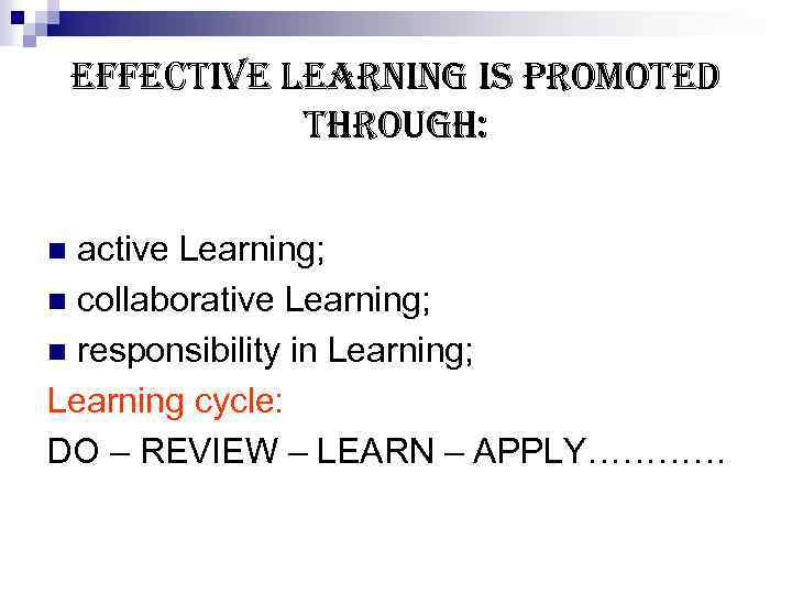 effective learning is promoted through: active Learning; n collaborative Learning; n responsibility in Learning;
