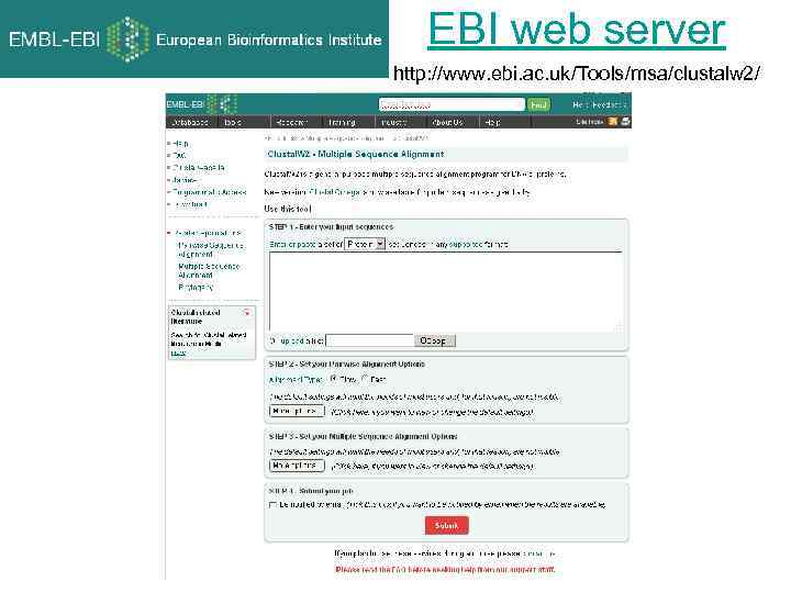 EBI web server http: //www. ebi. ac. uk/Tools/msa/clustalw 2/