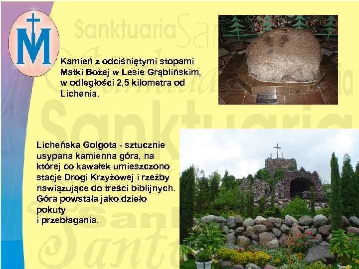 Kamień z odciśniętymi stopami Matki Bożej w Lesie Grąblińskim, w odległości 2, 5 kilometra