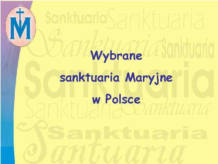 Wybrane sanktuaria Maryjne w Polsce