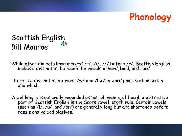 Phonology Scottish English Bill Monroe While other dialects have merged /ɛ/, /ɪ/, /ʌ/ before