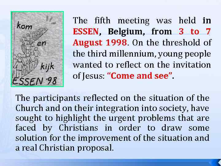 The fifth meeting was held in ESSEN, Belgium, from 3 to 7 August 1998.