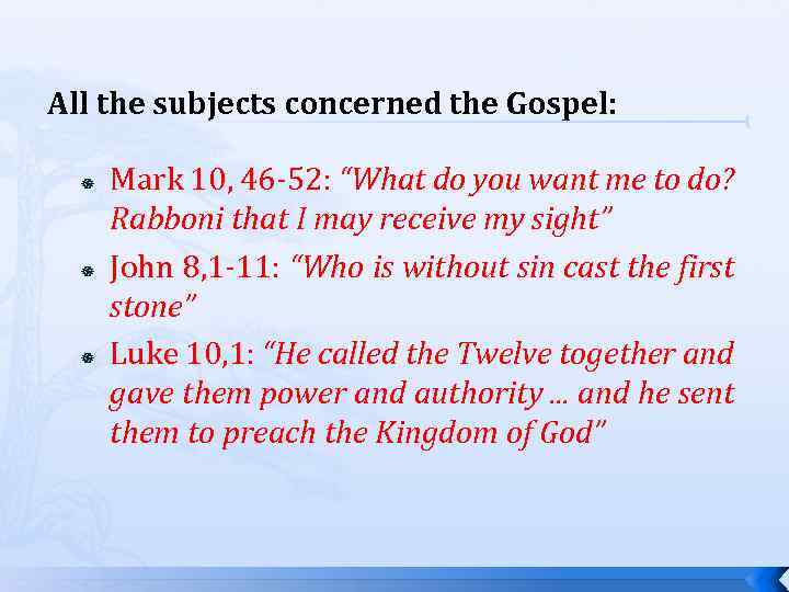 "All the subjects concerned the Gospel: Mark 10, 46 -52: ""What do you want"