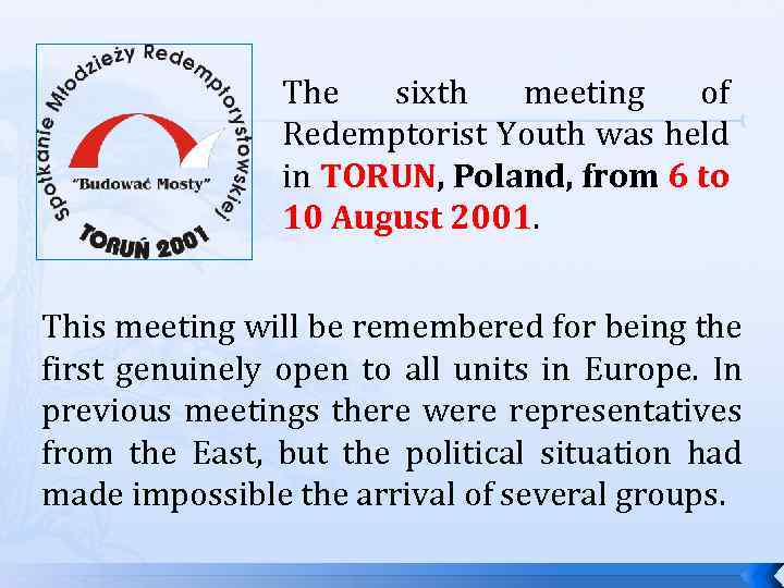 The sixth meeting of Redemptorist Youth was held in TORUN, Poland, from 6 to