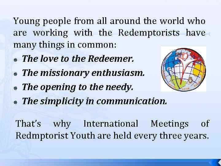 Young people from all around the world who are working with the Redemptorists have