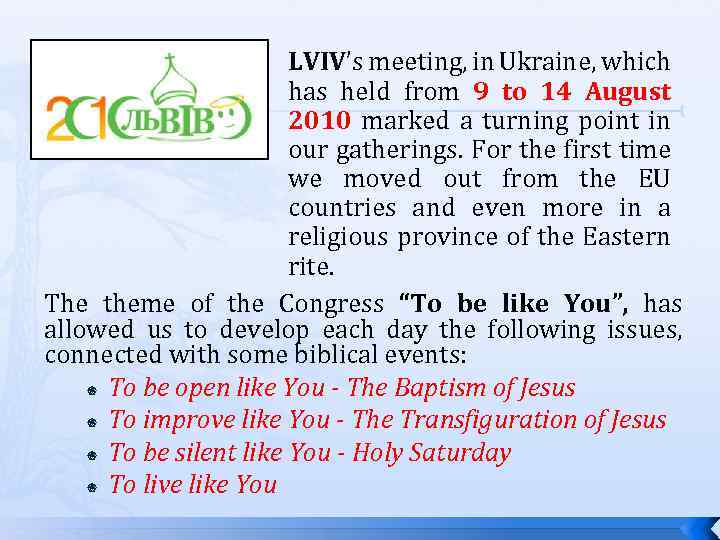 LVIV's meeting, in Ukraine, which has held from 9 to 14 August 2010 marked