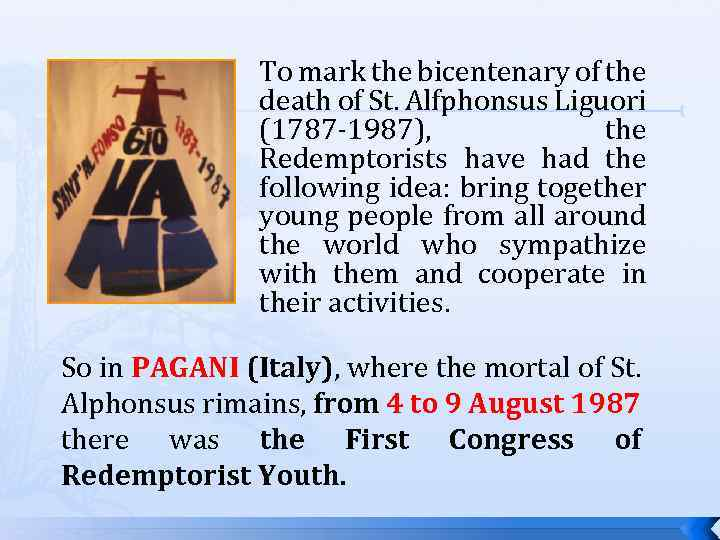 To mark the bicentenary of the death of St. Alfphonsus Liguori (1787 -1987), the