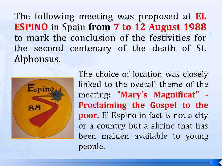 The following meeting was proposed at EL ESPINO in Spain from 7 to 12