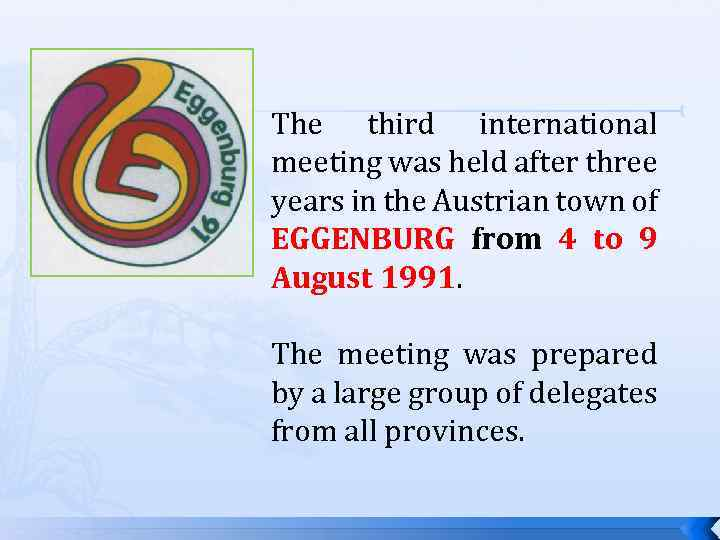The third international meeting was held after three years in the Austrian town of
