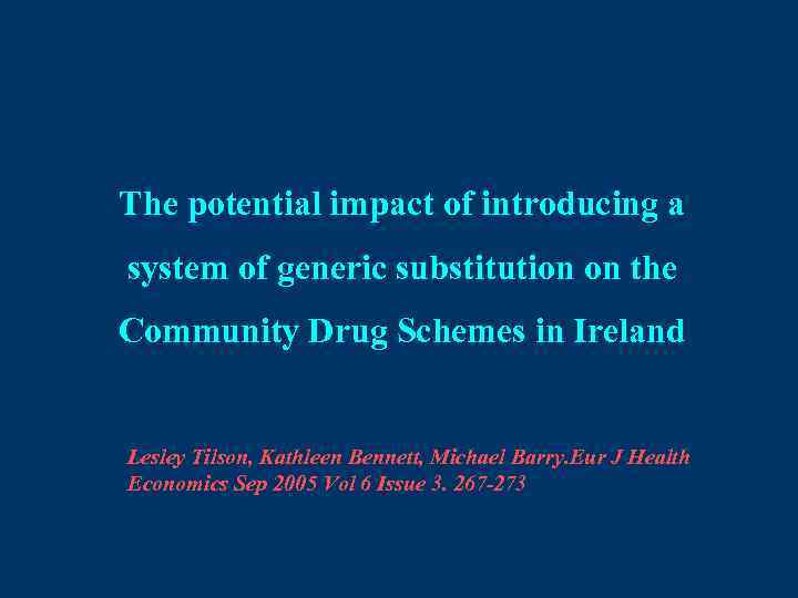 The potential impact of introducing a system of generic substitution on the Community Drug