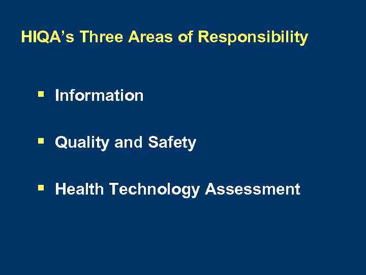 HIQA's Three Areas of Responsibility § Information § Quality and Safety § Health Technology