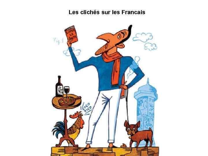 Les clichés sur les Francais