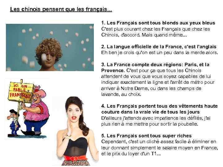 Les chinois pensent que les français. . . 1. Les Français sont tous blonds