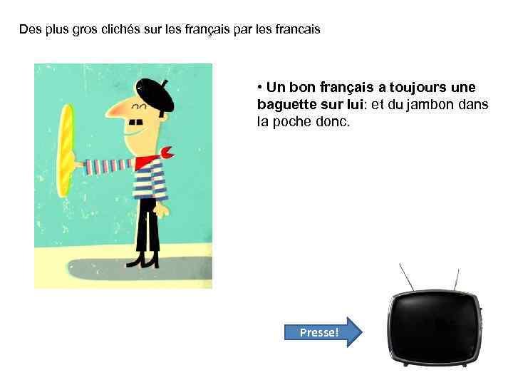 Des plus gros clichés sur les français par les francais • Un bon français