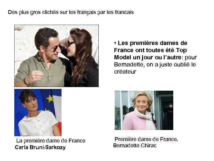 Des plus gros clichés sur les français par les francais • Les premières dames
