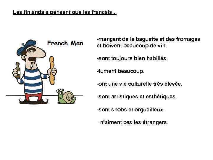 Les finlandais pensent que les français. . . -mangent de la baguette et des
