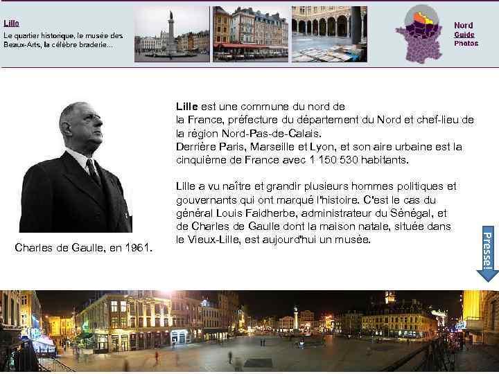 Lille Presse! Charles de Gaulle, en 1961. Lille est une commune du nord de