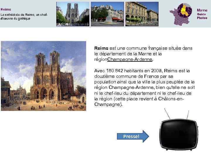 Reims est une commune française située dans le département de la Marne et la