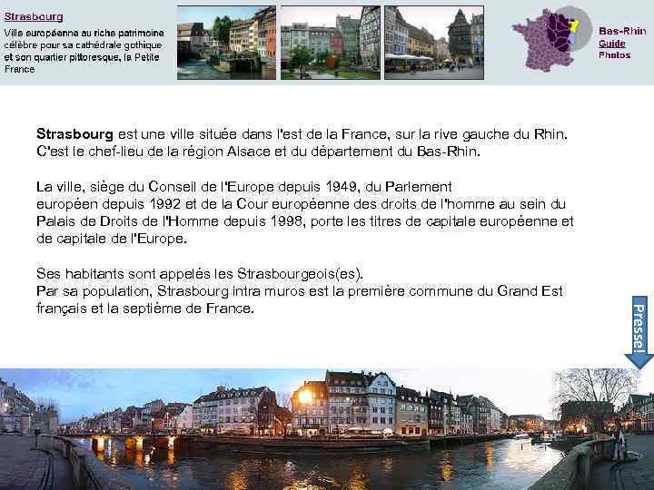 Strasbourg est une ville située dans l'est de la France, sur la rive gauche