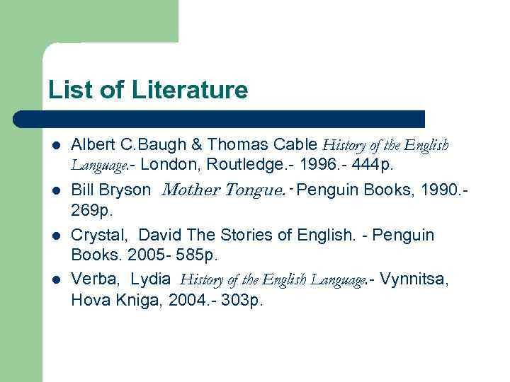 List of Literature l l Albert C. Baugh & Thomas Cable History of the