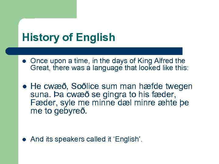 History of English l Once upon a time, in the days of King Alfred