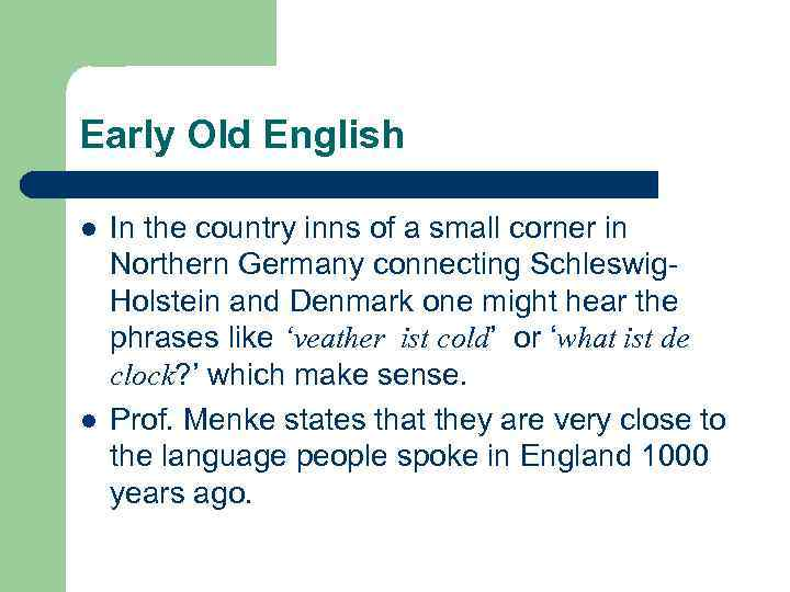 Early Old English l l In the country inns of a small corner in
