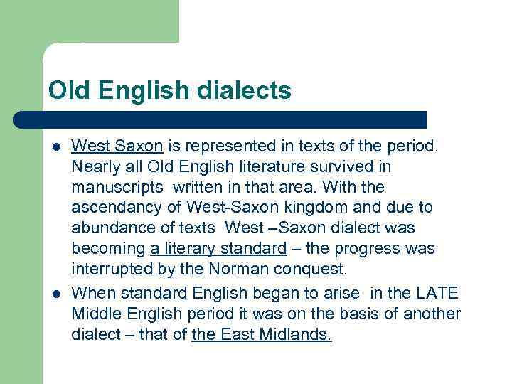 Old English dialects l l West Saxon is represented in texts of the period.