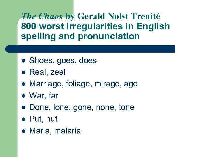 The Chaos by Gerald Nolst Trenité 800 worst irregularities in English spelling and pronunciation