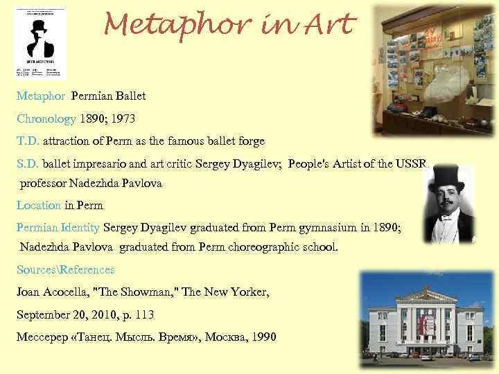 Metaphor in Art Metaphor Permian Ballet Chronology 1890; 1973 T. D. attraction of Perm