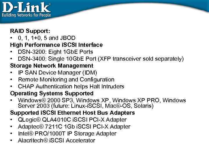 RAID Support: • 0, 1, 1+0, 5 and JBOD High Performance i. SCSI Interface