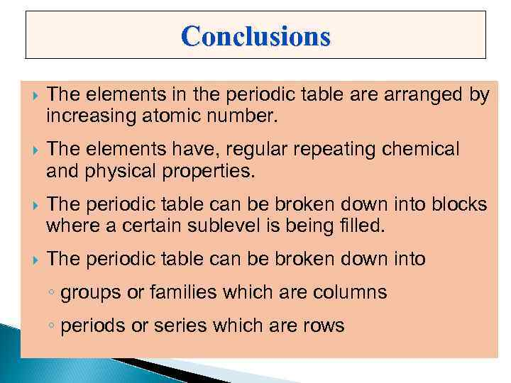 The periodic table and some atomic properties conclusions the elements in the periodic table arranged by increasing atomic number the elements urtaz Images