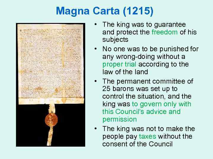 Magna Carta (1215) • The king was to guarantee and protect the freedom of