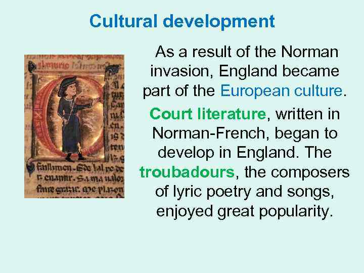 Cultural development As a result of the Norman invasion, England became part of the