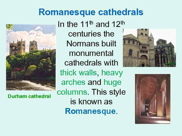 Romanesque cathedrals Durham cathedral In the 11 th and 12 th centuries the Normans